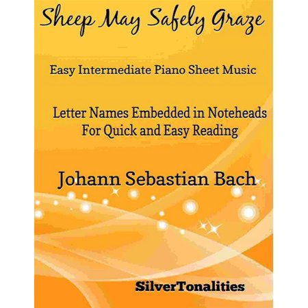 Sheep May Safely Graze Easy Intermediate Piano Sheet Music - (Loving Shepherd Of Thy Sheep Sheet Music)