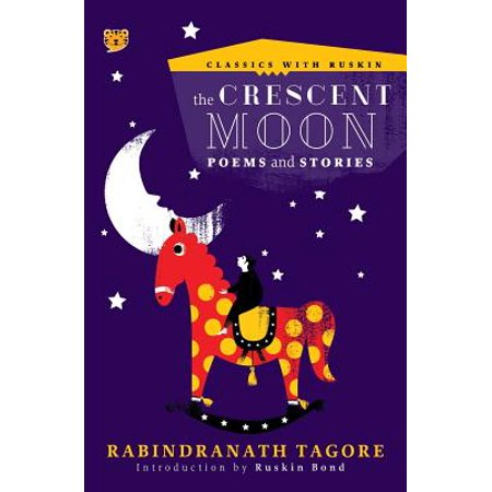 Crescent Moon - The Crescent Moon: Poems and Stories