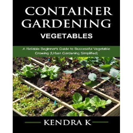 Container Gardening A Reliable Beginner S Guide To