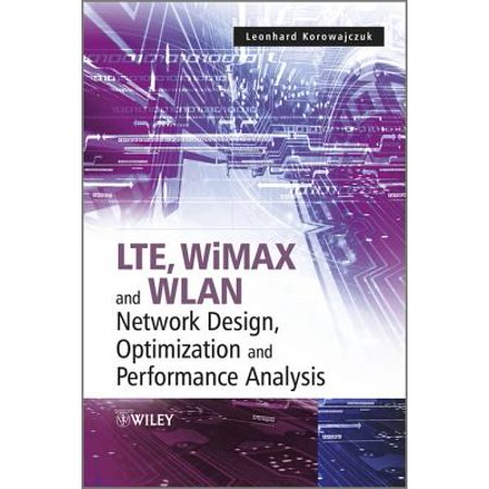LTE, WiMAX and WLAN Network Design, Optimization and Performance Analysis - eBook