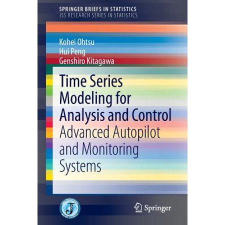 Time Series Modeling for Analysis and Control : Advanced Autopilot and Monitoring Systems