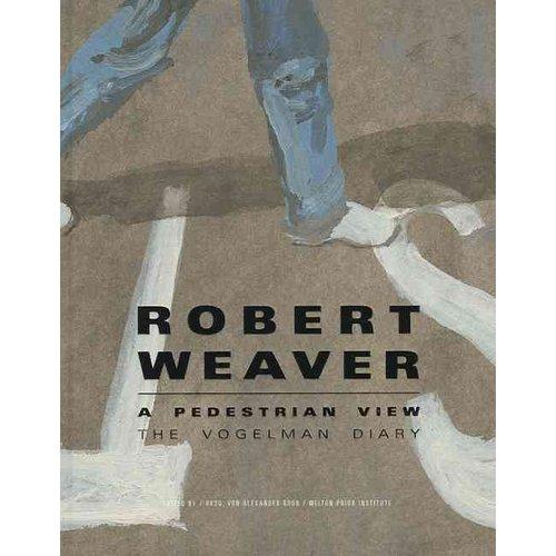 Robert Weaver: A Pedestrian View: The Vogelman Diary