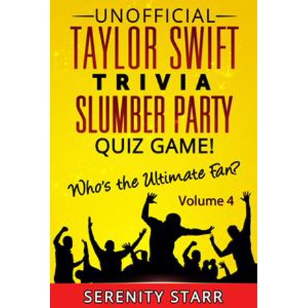 Unofficial Taylor Swift Trivia Slumber Party Quiz Game Volume 4 - eBook](Slumber Party Ideas)