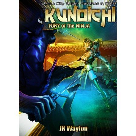 Kunoichi: Fury of the Ninja (Synne City Super Heroines in Peril) - eBook