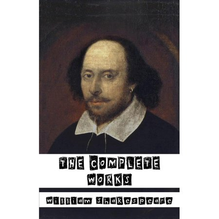 William Shakespeare: The Complete Works (37 plays, 160 sonnets and 5 Poetry Books+Free AudioBooks+Illustrated+Active Table of Contents) -