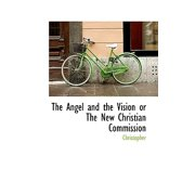 The Angel and the Vision or the New Christian Commission