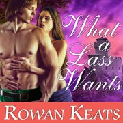 What a Lass Wants - Audiobook