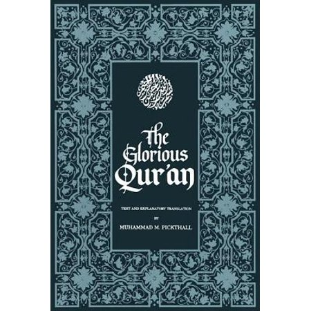 The Glorious Qur'an : Text and Explanatory