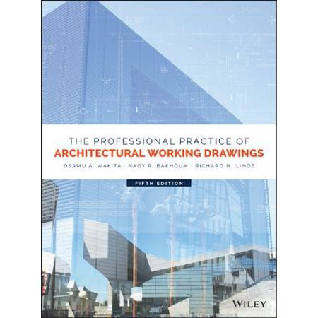 The Professional Practice of Architectural Working Drawings - (The Professional Practice Of Architectural Working Drawings)