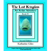 The Lost Kingdom, An Archer Adventure, Book 4 - eBook