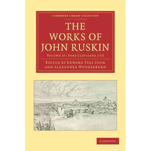 The Works of John Ruskin 2 Part Set, Volume 27