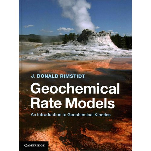 Geochemical Rate Models: An Introduction to Geochemical Kinetics