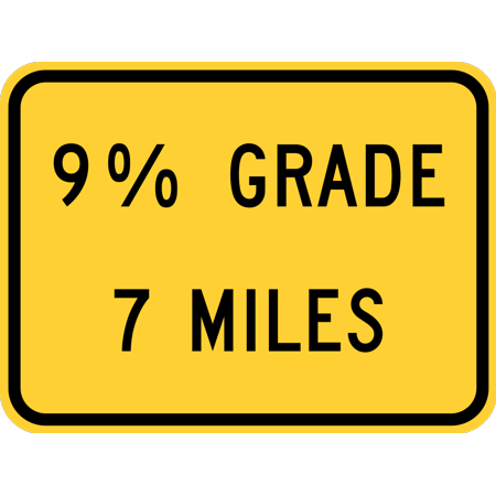 Traffic Signs - X% grade (distance) miles (plaque) 12 x 18 Peel-n-Stick Sign Street Weather Approved Sign