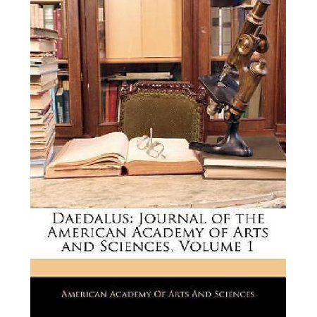 Daedalus  Journal Of The American Academy Of Arts And Sciences  Volume 1