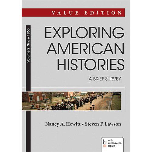 Exploring American Histories: A Brief Survey: Since 1865, Value Edition