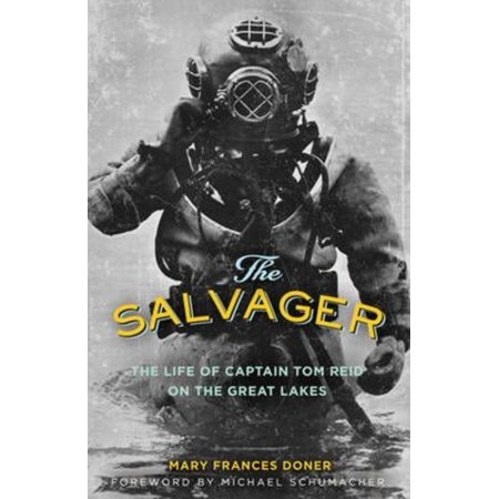 The Salvager  The Life Of Captain Tom Reid On The Great Lakes