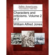 Characters and Criticisms. Volume 2 of 2
