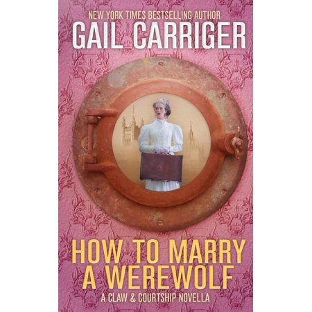 How To Marry A Werewolf : A Claw & Courtship Novella - Werewolf Claws