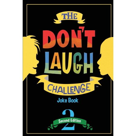 The Don't Laugh Challenge - 2nd Edition : Children's Joke Book Including Riddles, Funny Q&A Jokes, Knock Knock, and Tongue Twisters for Kids Ages 5, 6, 7, 8, 9, 10, 11, and 12 Year Old Boys and Girls; Stocking Stuffers, Christmas Gifts, Travel Games, Gift ()
