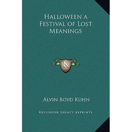 Halloween a Festival of Lost Meanings](Halloween Birth Meaning)