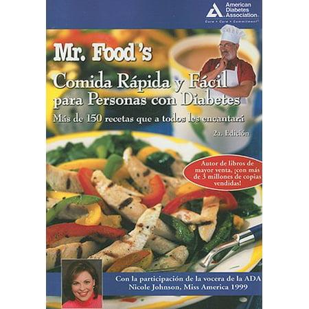 Mr. Food's Comida Rapida y Facil Para Personas Con Diabetes : Mas de 150 Recetas Que A Todos Les Encantara