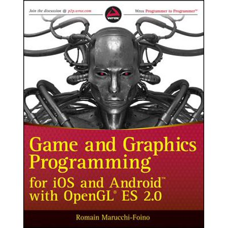 Game and Graphics Programming for iOS and Android with OpenGL ES 2.0 - eBook ()