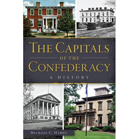 The Capitals of the Confederacy (List Of States And Capitals By Region)