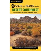 Scats and Tracks of the Desert Southwest : A Field Guide to the Signs of 70 Wildlife Species