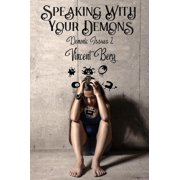 Speaking With Your Demons - eBook