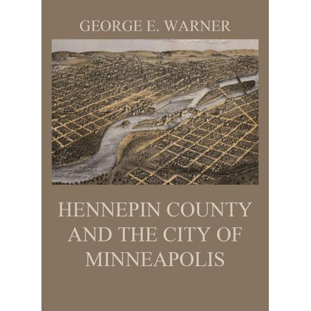 Hennepin County and the City of Minneapolis - eBook - Party City In Minneapolis