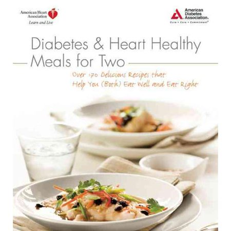 Diabetes   Heart Healthy Meals For Two  Over 170 Delicious Recipes That Help You Both Eat Well And Eat Right
