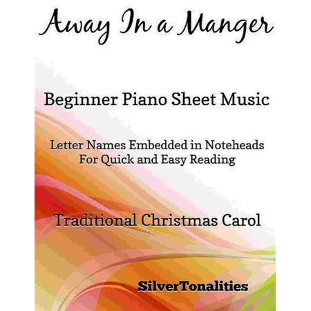 Away in a Manger Beginner Piano Sheet Music - (Away In A Manger Piano Sheet Music)