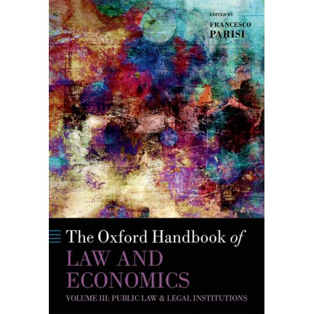 The Oxford Handbook of Law and Economics - eBook (The Oxford Handbook Of Corporate Law And Governance)