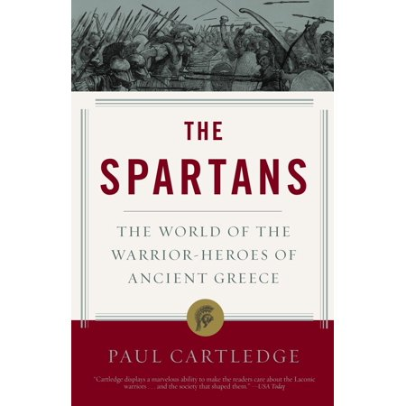 The Spartans : The World of the Warrior-Heroes of Ancient Greece](Greek Spartan)