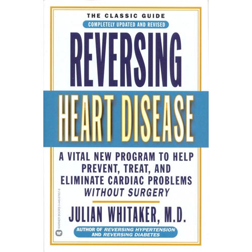 Reversing Heart Disease: A Vital New Program to Help Prevent, Treat, and Eliminate Cardiac Problems Without Surgery