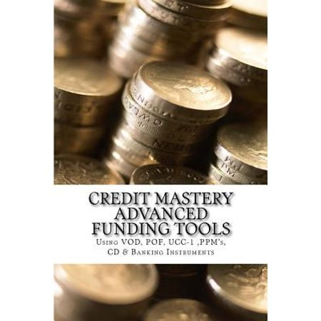 Credit Mastery Advanced Funding Tools  Sing Vod  Pof  Ucc 1  Ppms  Cd   Banking Instruments