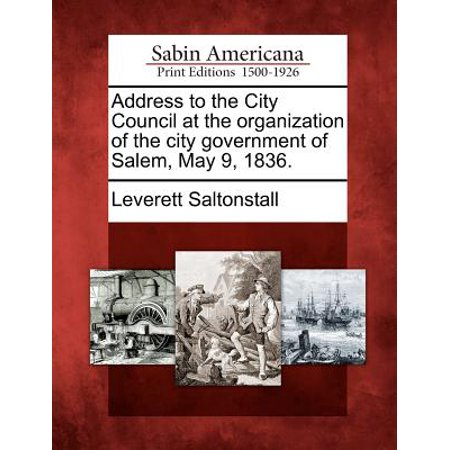 Address to the City Council at the Organization of the City Government of Salem, May 9, - Party City Salem Nh