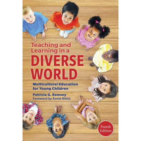 Teaching and Learning in a Diverse World Multicultural Education for Young Children, 4th (Multicultural Education In A Pluralistic Society 10th Edition)