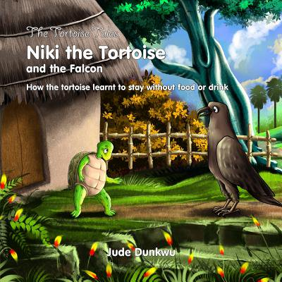 The Tortoise Tales Niki the Tortoise and the Falcon: How the Tortoise Learnt to Stay Without Food or Drink