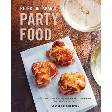 Peter Callahan's Party Food : Mini Hors d'oeuvres, Family-Style Settings, Plated Dishes, Buffet Spreads, Bar  (Best Passed Hors D Oeuvres)