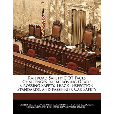 Railroad Safety : Dot Faces Challenges in Improving Grade Crossing Safety, Track Inspection Standards, and Passenger Car Safety - Railroad Crossing Costume