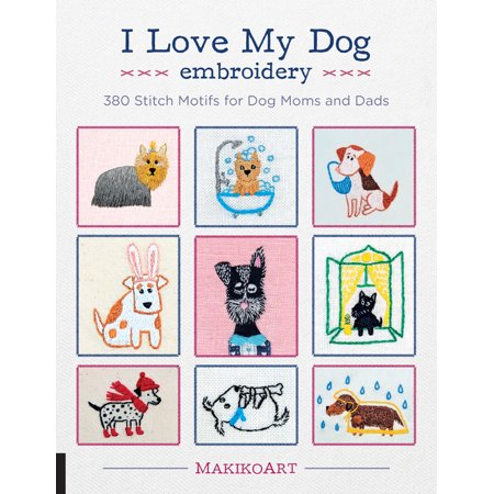 Embroidery Dvd (I Love My Dog Embroidery : 380 Stitch Motifs for Dog Moms and)