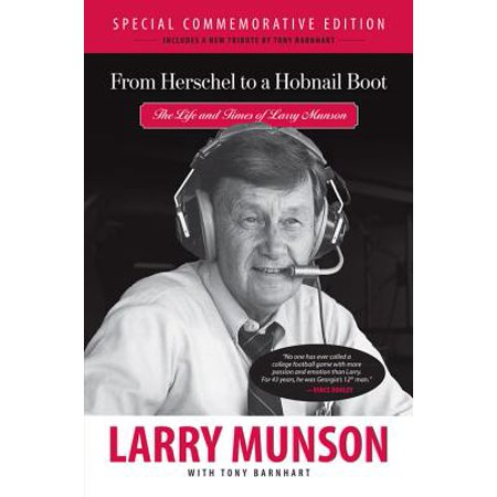 From Herschel to a Hobnail Boot : The Life and Times of Larry Munson