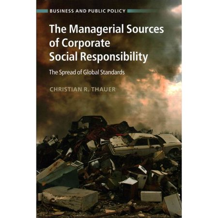 The Managerial Sources Of Corporate Social Responsibility  The Spread Of Global Standards