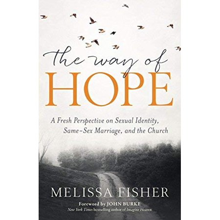 The Way of Hope: A Fresh Perspective on Sexual Identity, Same-Sex Marriage, and the Church - image 1 of 1