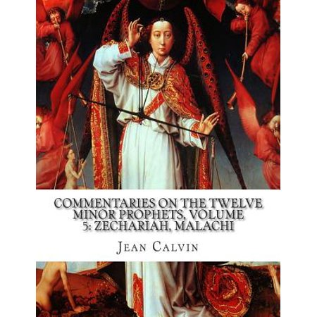 Commentaries On The Twelve Minor Prophets  Volume 5  Zechariah  Malachi