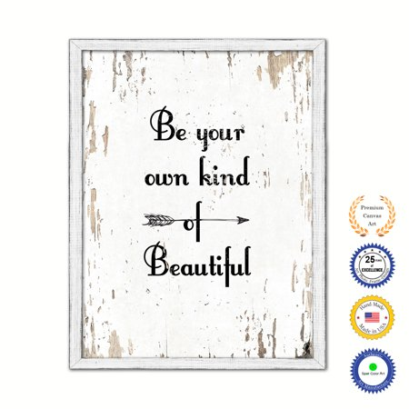 Be Your Own Kind Of Beautiful Country White Wash Wood Frame Cottage Shabby Chic Gifts Home Decor Wall Art Canvas Print, 22