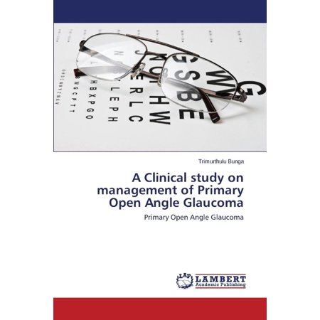 Clinical Study On Management Of Primary Open Angle Glaucoma