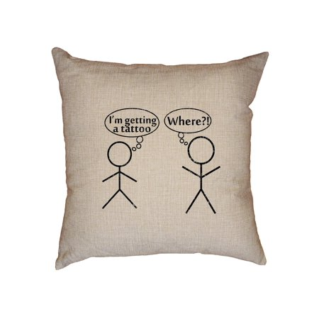 I'm Getting A Tattoo - Where? Stick Figures Joke Decorative Linen Throw Cushion Pillow Case with Insert ()