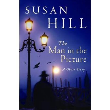 The Man in the Picture: A Ghost Story (The Susan Hill Collection) (Paperback)